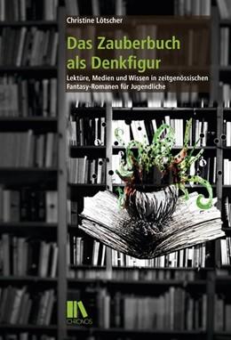 Abbildung von Lötscher | Das Zauberbuch als Denkfigur | 1. Auflage | 2015 | beck-shop.de