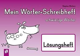Abbildung von Wicharz | Mein Wörter-Schreibheft - schwierige Wörter - Lösungsheft | 2014