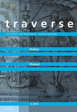Abbildung von Krämer / Asmussen / Condorelli | Risiko - Risque | 2014 | traverse 2014/3 Zeitschrift fü...