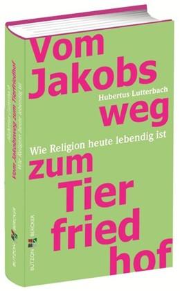 Abbildung von Lutterbach | Vom Jakobsweg zum Tierfriedhof | 1. Auflage | 2014 | beck-shop.de