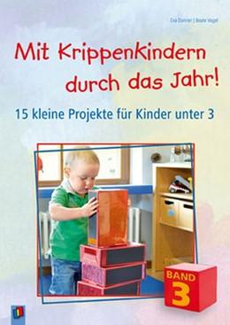 Abbildung von Danner / Vogel | Mit Krippenkindern durch das Jahr 03 | 1. Auflage | 2014 | beck-shop.de