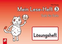 Abbildung von Hennig | Mein Lese-Heft 3 - Satz für Satz - Lösungsheft | 2014