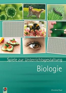 Abbildung von Pauli | Spiele zur Unterrichtsgestaltung - Biologie | 1. Auflage | 2014 | beck-shop.de