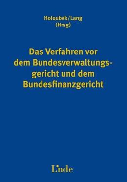 Abbildung von Holoubek / Lang | Das Verfahren vor dem Bundesverwaltungsgericht und dem Bundesfinanzgericht | 1. Auflage 2014 | 2014