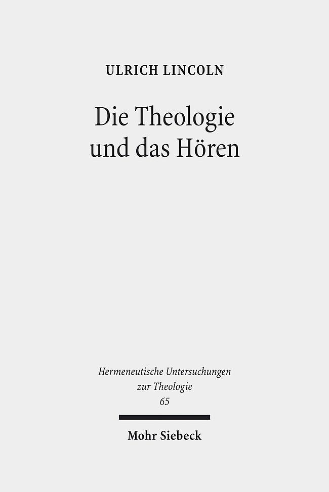 Die Theologie und das Hören   Lincoln, 2014   Buch (Cover)