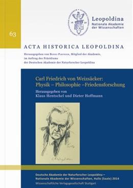 Abbildung von Hentschel / Hoffmann | Carl Friedrich von Weizsäcker: Physik – Philosophie – Friedensforschung | 2014 | Leopoldina Symposium vom 20. b...