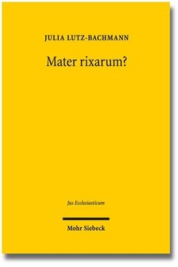 Abbildung von Lutz-Bachmann   Mater rixarum?   1. Auflage   2016   110   beck-shop.de
