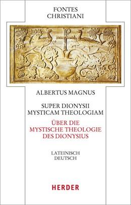 Abbildung von Albertus Magnus / Burger | Super Dionysii Mysticam Theologiam - Über die Mystische Theologie des Dionysius | 1. Auflage | 2014 | beck-shop.de