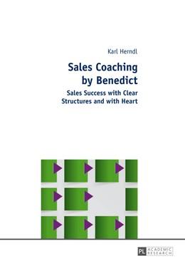 Abbildung von Herndl | Sales Coaching by Benedict | 2014 | Sales Success with Clear Struc...