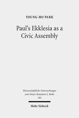 Abbildung von Park | Paul's Ekklesia as a Civic Assembly | 1. Auflage | 2015 | 393 | beck-shop.de
