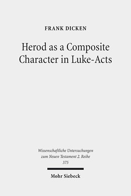 Abbildung von Dicken | Herod as a Composite Character in Luke-Acts | 2014 | 375