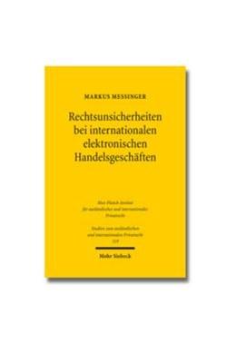 Abbildung von Messinger | Rechtsunsicherheiten bei internationalen elektronischen Handelsgeschäften | 2014 | Ihre Reduktion unter Berücksic...