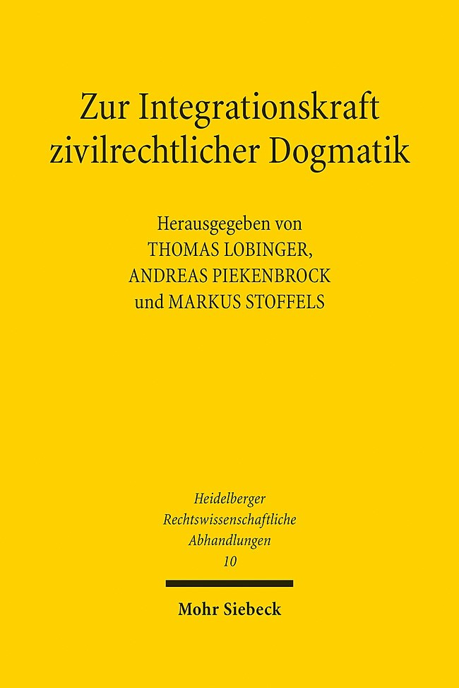Zur Integrationskraft zivilrechtlicher Dogmatik   Lobinger / Piekenbrock / Stoffels, 2014   Buch (Cover)