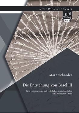 Abbildung von Schröder | Die Entstehung von Basel III | 2014 | Eine Untersuchung auf rechtlic...
