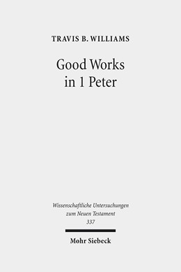 Abbildung von Williams | Good Works in 1 Peter | 2014 | Negotiating Social Conflict an... | 337