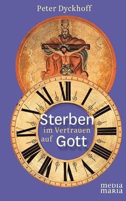 Abbildung von Dyckhoff   Sterben im Vertrauen auf Gott   1. Auflage   2014   beck-shop.de
