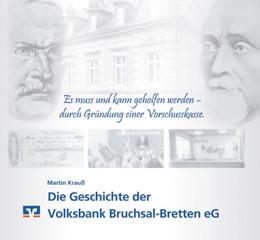 Abbildung von Krauß | Die Geschichte der Volksbank Bruchsal-Bretten eG | 2014 |