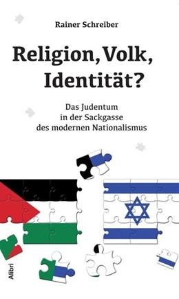 Abbildung von Schreiber | Religion, Volk, Identität? | 2014 | Das Judentum in der Sackgasse ...