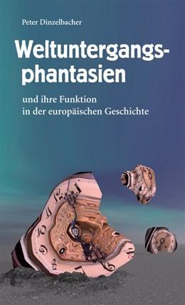 Abbildung von Dinzelbacher | Weltuntergangsphantasien | 1. Auflage | 2014 | beck-shop.de