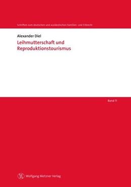 Abbildung von Diel | Leihmutterschaft und Reproduktionstourismus | 1. Auflage | 2014 | Band 11 | beck-shop.de