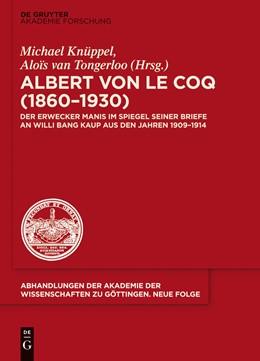 Abbildung von Knüppel / von Tongerloo | Albert von le Coq (1860-1930) - Der Erwecker Manis | 1. Auflage | 2014 | Im Spiegel seiner Briefe an Wi...