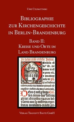 Abbildung von Czubatynski | Bibliographie zur Kirchengeschichte in Berlin-Brandenburg | 1. Auflage | 2014 | beck-shop.de
