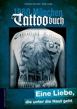 Abbildung von Schmied / Lange | 1860 München Tattoobuch | 2014 | Eine Liebe, die unter die Haut...