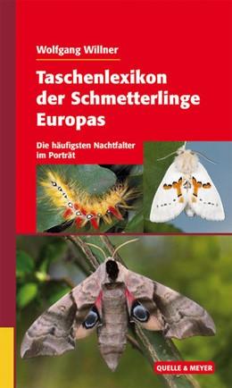 Abbildung von Willner   Taschenlexikon der Schmetterlinge Europas   2016   Die häufigsten Nachtfalter im ...