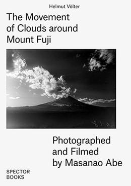 Abbildung von Helmut   The Movement of Clouds around Mount Fuji   1. Auflage   2016   beck-shop.de