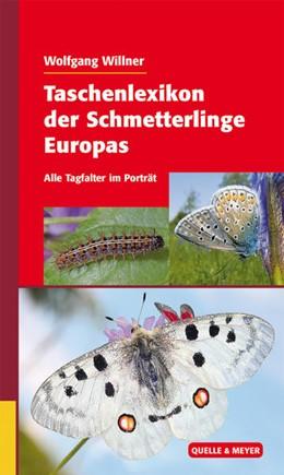 Abbildung von Willner | Taschenlexikon der Schmetterlinge Europas | 2016 | Alle Tagfalter im Porträt