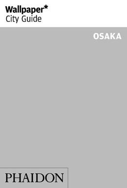 Abbildung von Wallpaper* City Guide Osaka 2014 | 1. Auflage | 2014 | beck-shop.de