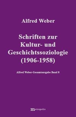 Abbildung von Weber   Schriften zur Kultur und Geschichtssoziologie (1909-1958)     Herausgegeben von Richard Bräu