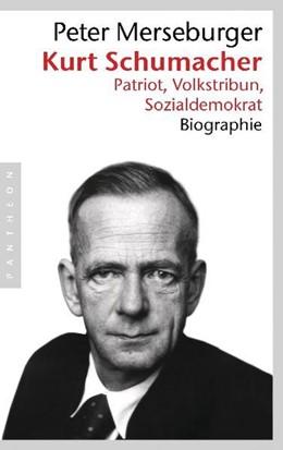 Abbildung von Merseburger | Kurt Schumacher | 2010 | Patriot, Volkstribun, Sozialde...