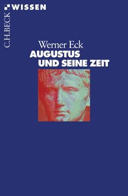 Abbildung von Eck, Werner | Augustus und seine Zeit | 6. Auflage | 2014 | 2084 | beck-shop.de