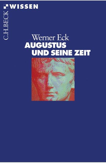 Cover: Werner Eck, Augustus und seine Zeit