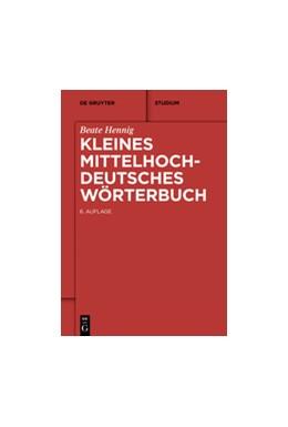 Abbildung von Hennig   Kleines Mittelhochdeutsches Wörterbuch   6., durchgesehene Auflagae   2014