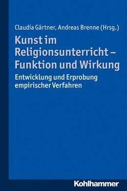 Abbildung von Gärtner / Brenne   Kunst im Religionsunterricht - Funktion und Wirkung   2015