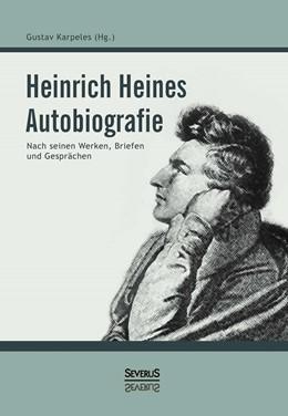 Abbildung von Heine / Karpeles   Heinrich Heines Autobiografie   2015