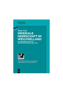 Abbildung von Rolf | Imperiale Herrschaft im Weichselland | 1. Auflage | 2014 | 43 | beck-shop.de