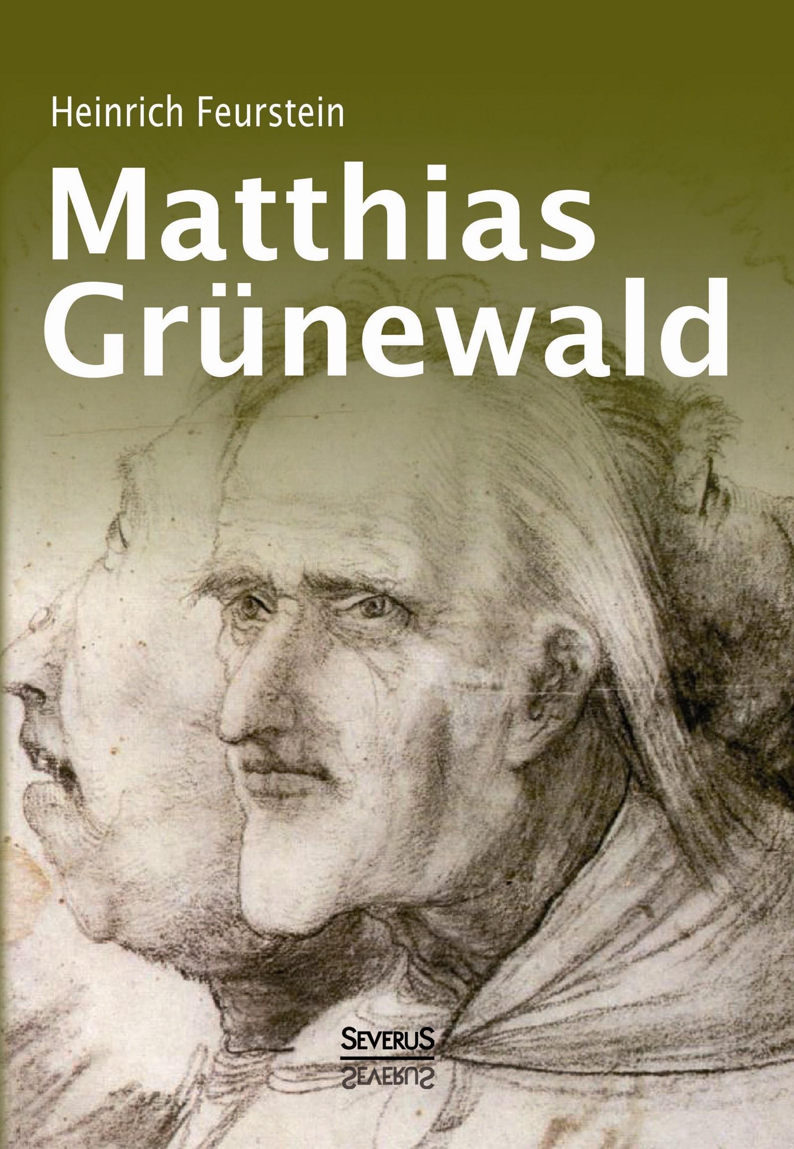 Abbildung von Feurstein | Matthias Grünewald. Monografie | 2014