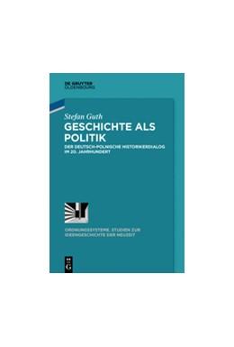 Abbildung von Guth   Geschichte als Politik   1. Auflage   2015   beck-shop.de