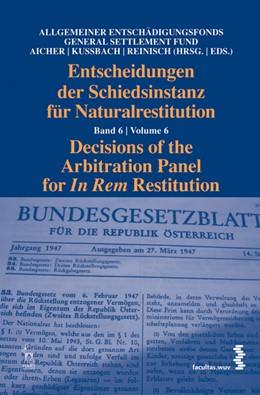 Abbildung von / Aicher / Kussbach / Reinisch | Entscheidungen der Schiedsinstanz für Naturalrestitution | 2014 | Band 6: Decisions of the Arbit...