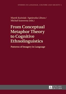 Abbildung von Kuzniak / Szawerna / Libura | From Conceptual Metaphor Theory to Cognitive Ethnolinguistics | 2014 | Patterns of Imagery in Languag... | 3