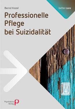 Abbildung von Kozel | Professionelle Pflege bei Suizidalität | 1. Auflage | 2014 | 1