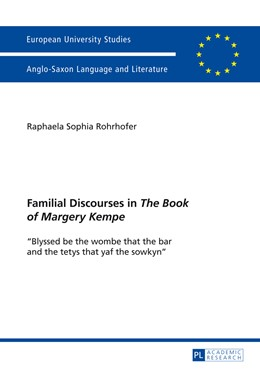 Abbildung von Rohrhofer | Familial Discourses in «The Book of Margery Kempe» | 2014 | «Blyssed be the wombe that the... | 473