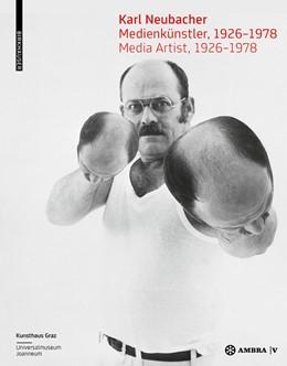 Abbildung von Holler-Schuster / Pakesch / Kunsthaus Graz, Universalmuseum Joanneum | Karl Neubacher | 2014 | Medienkünstler, 1926-1978 / Me...