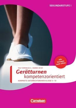 Abbildung von Dornbusch / Heyat | Sportarten: Geräteturnen kompetenzorientiert | 2014 | Kompakte Unterrichsreihen Klas...