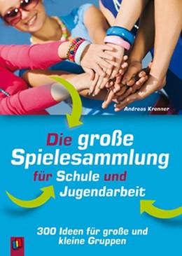 Abbildung von Krenner | Die große Spielesammlung für Schule und Jugendarbeit | 1. Auflage | 2014 | beck-shop.de