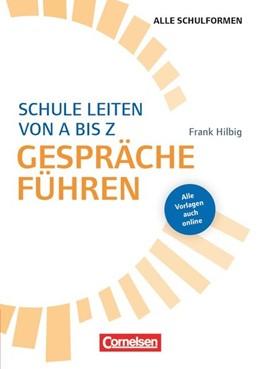 Abbildung von Hilbig / Mittelstädt   Schulmanagement: Schule leiten von A bis Z - Gespräche führen   2014   Buch mit Kopiervorlagen über W...
