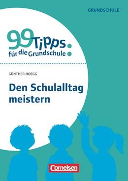 Abbildung von Hoegg / Metzger | 99 Tipps für die Grundschule: Schulalltag meistern | 2014